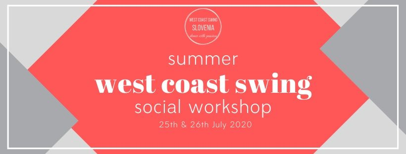 West Coast Swing Events 2020.Summer Wcs Social Workshops 2020 West Coast Swing In Slovenia
